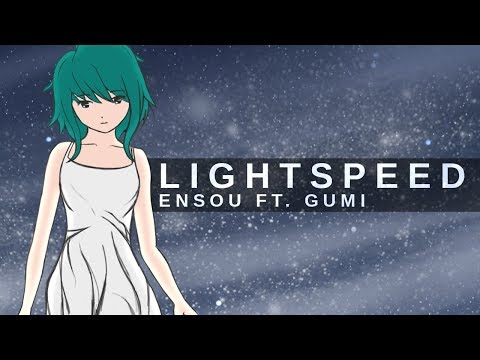 Ensou - Lightspeed ( GUMI Original )