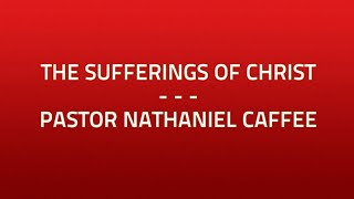 The Sufferings of Christ