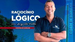 [MARATONA ISS GUARULHOS] Raciocínio Lógico com Augusto Netto