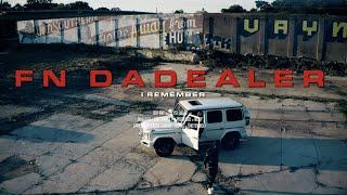 FN DaDealer - I Remember [Official Video]