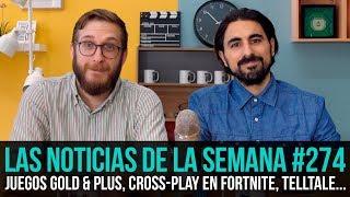 ¡La semana en 10 min #274! Juegos del Gold y el Plus, Cross-Play en Fortnite, Telltale...