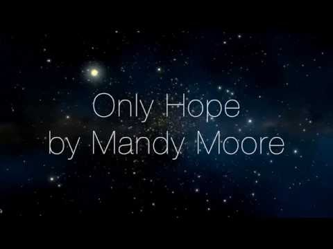 Lyrics to Only Hope by Mandy Moore (A Walk to Remember)