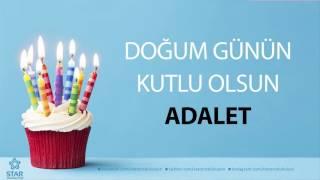 İyi ki Doğdun ADALET - İsme Özel Doğum Günü Şarkısı