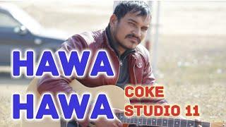 Hawa Hawa   Gul pannra   Hassan Jahangir   Coke Studio Season 11   Episode 6   Cover Anil Rawat