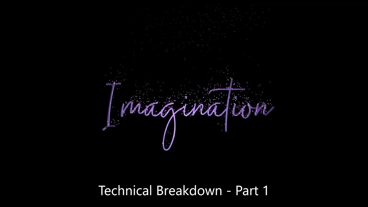 Imagination Technical Breakdown Part 1 Introduction