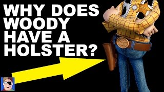 Why Does Woody Have A Holster?