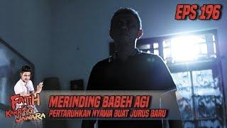 Merinding Babeh Agi Pertaruhkan Nyawanya Buat Jurus Baru - Fatih Di Kampung Jawara Eps 196