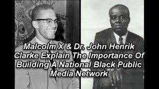 Malcolm X & Dr  John Henrik Clarke Explain The Importance Of Building A National Black Public Me