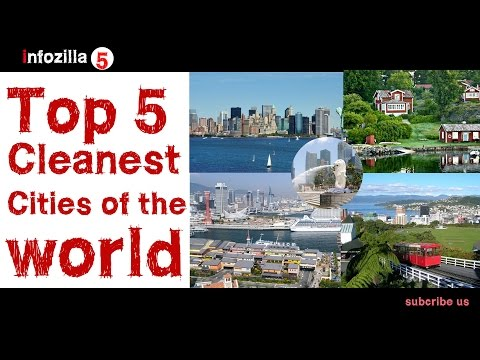 Top 5 Cleanest Cities in The World Must watch
