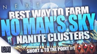 BEST Way to FARM NANITE CLUSTERS | Short & To The Point #1 | No Man's Sky NEXT