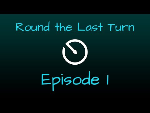 Round the Last Turn - Episode 1: Heaven Inc, Cameras, and More