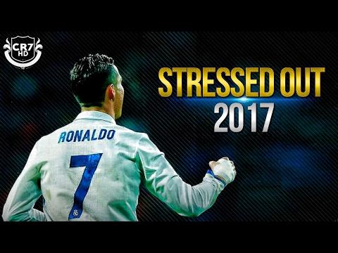 Cristiano Ronaldo • Stressed Out • 2017