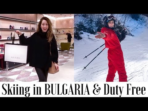 Skiing in BULGARIA and Luxury Shopping in Duty Free | Travel Vlog