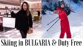 Bulgaria Skiing - Skiing in BULGARIA and Luxury Shopping in Duty Free | Travel Vlog