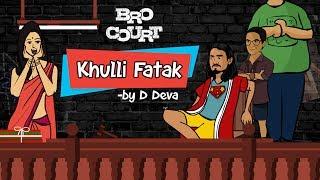 BB Ki Vines | Bhuvan Bam | KHULLI FATAK - D DEVA | BRO COURT