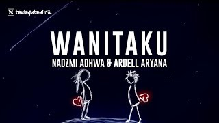 Nadzmi Adhwa - Wanitaku feat Ardell Aryana I Official Music I Lirik
