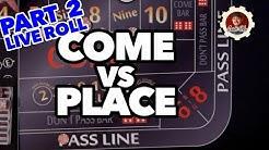Come Bet vs Place Bet Live Roll Pt.2 - Casino Craps