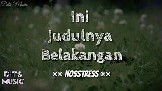 Gambar cover Lirik Lagu Nosstress - Ini Judulnya Belakangan