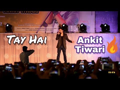 Tay Hai || Full Video || Ankit Tiwari LIVE