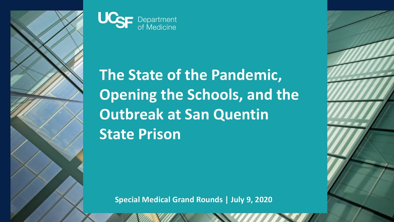 The State of the Pandemic, Opening the Schools, and the Outbreak at San Quentin State Prison