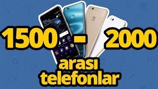 1500 - 2000 TL ARASI EN İYİ AKILLI TELEFONLAR - HAZİRAN 2018