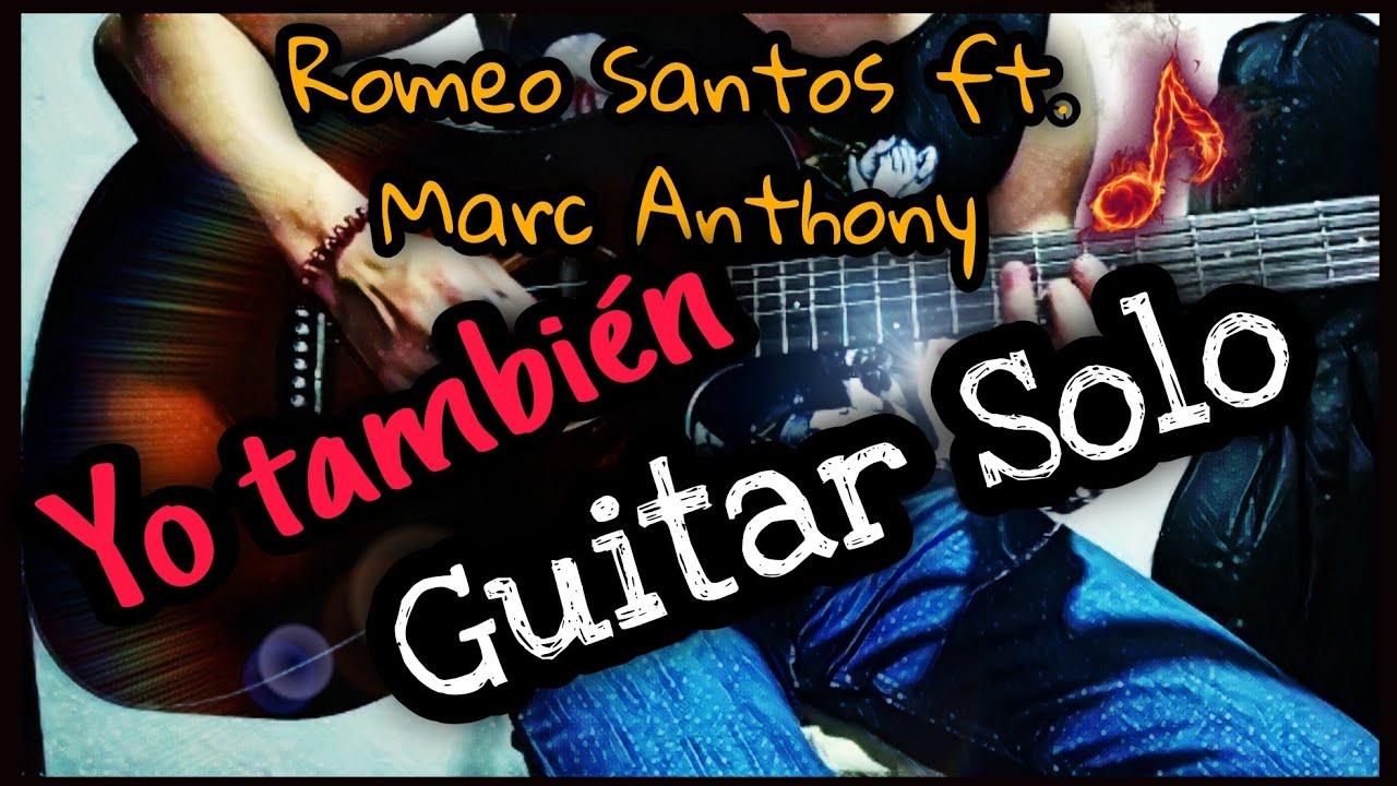 Romeo Santos ft. Marc Anthony - Yo También - Guitar Solo
