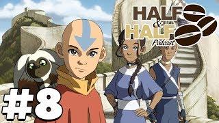 Half & Half Podcast Ep 8 (Feat Nolan B) - Avatar the last Airbender/Legend of Korra discussion