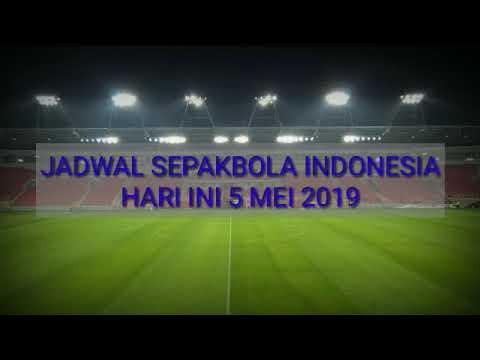 JADWAL LIVE SEPAKBOLA INDONESIA HARI INI (5 MEI 2019)