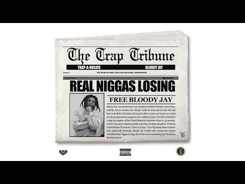 Bloody Jay - Intro (Real Niggas Losing)