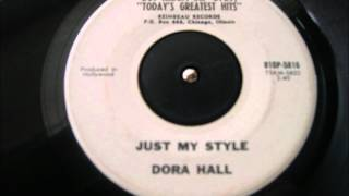 DORA HALL JUST MY STYLE REINBEAU RECORDS PROMOTIONAL NORTHERN SOUL STOMPER