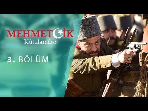 Mehmetçik Kûtulamâre 3.Bölüm