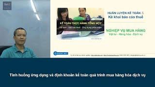 Kế toán mua hàng hóa, vật tư, CCDC, dịch vụ đầu vào - P1 | Giamdoc.net