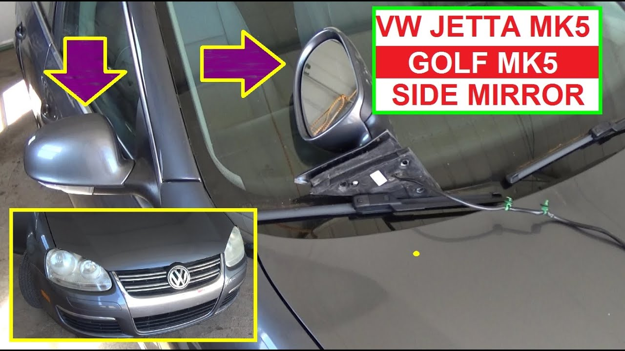 How To Remove And Replace Side View Mirror On Vw Jetta Mk5
