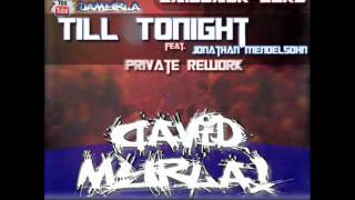 Laidback Luke ft Jonathan Mendelsohn - Till Tonight (David Myrla Private Rework)
