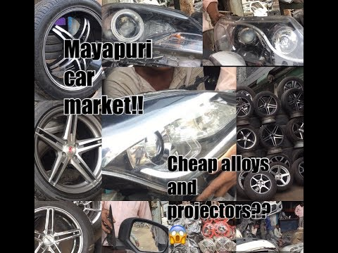 Mayapuri Car market | cheap car parts | projector headlamps, alloys, bumper | cheap spare parts