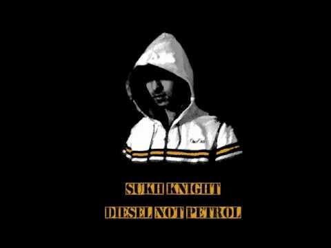 Sukh Knight - Diesel Not Petrol [HD]
