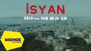 Selo feat. Şam  Heja  XiR - İsyan