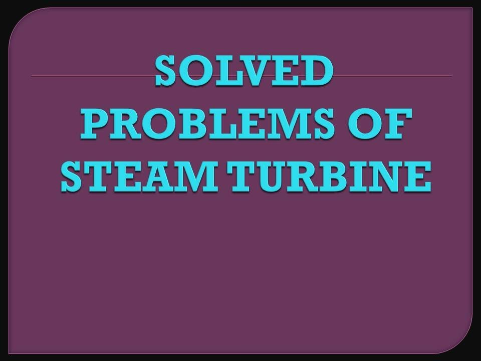 Solved problems of steam turbine