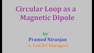 9. Physics | Magnetism | Part 2 | MEC | Circular Loop as a Magnetic Dipole
