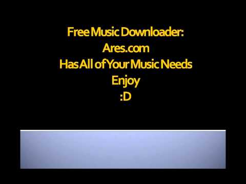 Free Music Downloader [And More] [Ares]