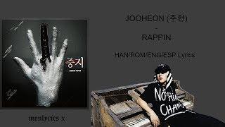 JOOHEON (주헌) - RAPPIN (Han/Rom/Eng/Esp Lyrics)