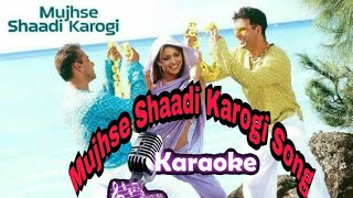 Mujhse shaadi karogi Hindi original karaoke song || MUJHSE SHAADI KAROGI ||