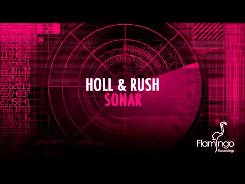 Holl & Rush - Sonar (Original Mix) [Flamingo Recordings]