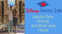 Disney Cruise Line for Adults!  What You Need to Know