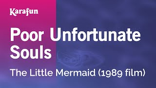 Karaoke Poor Unfortunate Souls - Little Mermaid *