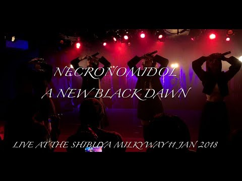 NECRONOMIDOL A New Black Dawn (Full Show) Live At The Milkyway 11 Jan 2018
