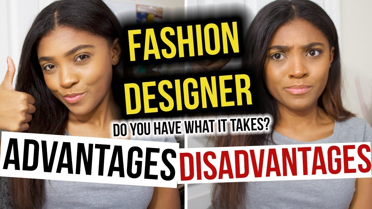 Fashion Design Advantages And Disadvantages Of Being A Fashion Designer Takara Onea Youtube