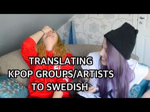Translating KPOP Groups/Artists To Swedish