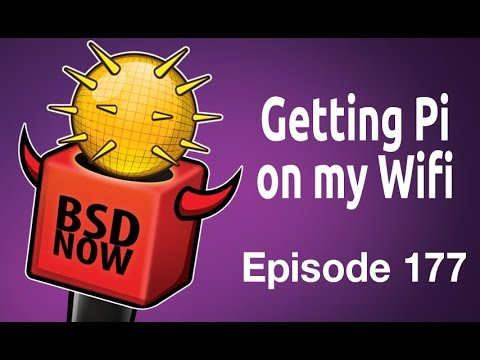 Getting Pi on my Wifi | BSD Now 177