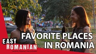Your favourite place in Romania | Easy Romanian 1